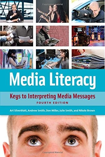 Media Literacy: Keys to Interpreting Media Messages, 4th edition free download