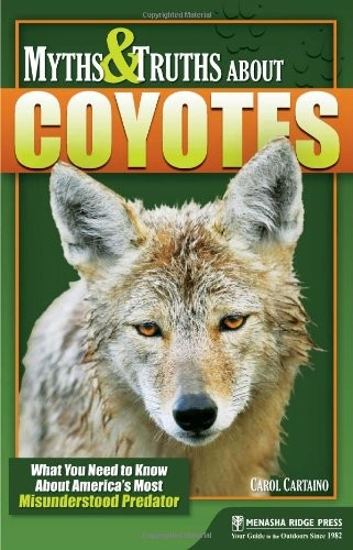Myths and Truths About Coyotes: What You Need to Know About America's Most Misunderstood Predator free download