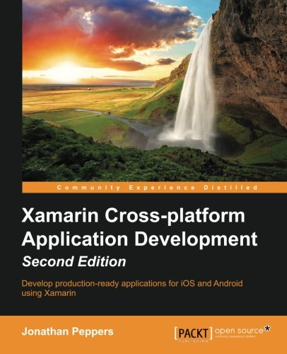 Xamarin Cross-platform Application Development - Second Edition free download