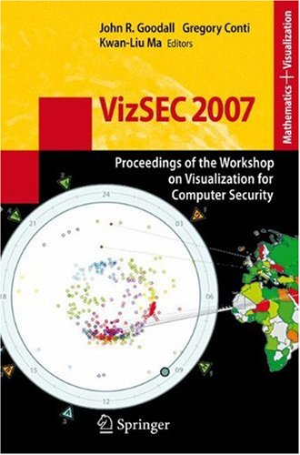 VizSEC 2007: Proceedings of the Workshop on Visualization for Computer Security free download