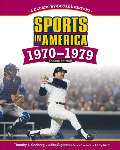 Sports in America 1970-1979: A Decade-by-decade History free download