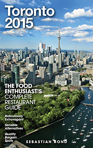 TORONTO - 2015 (The Food Enthusiast's Complete Restaurant Guide) free download