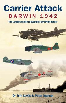 Carrier Attack - Darwin 1942 - The Complete Guide to Australia's own Pearl Harbor free download