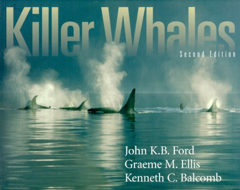 Killer Whales: The Natural History and Genealogy of Orcinus Orca in British Columbia and Washington State, 2nd edition free download