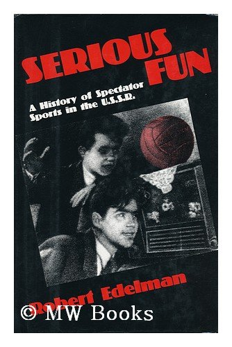 Serious Fun: A History of Spectator Sports in the USSR free download