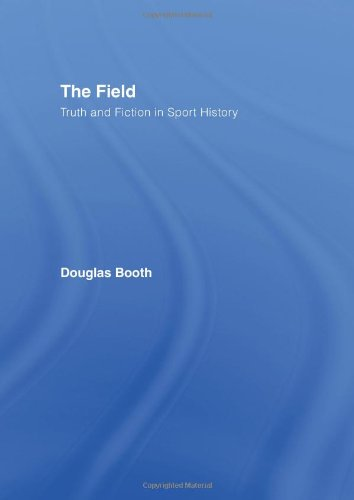 The Field: Truth and Fiction in Sport History free download