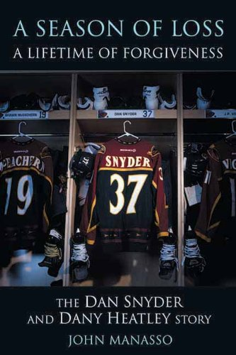 A Season of Loss, a Lifetime of Forgiveness: The Dan Snyder and Dany Heatley Story free download