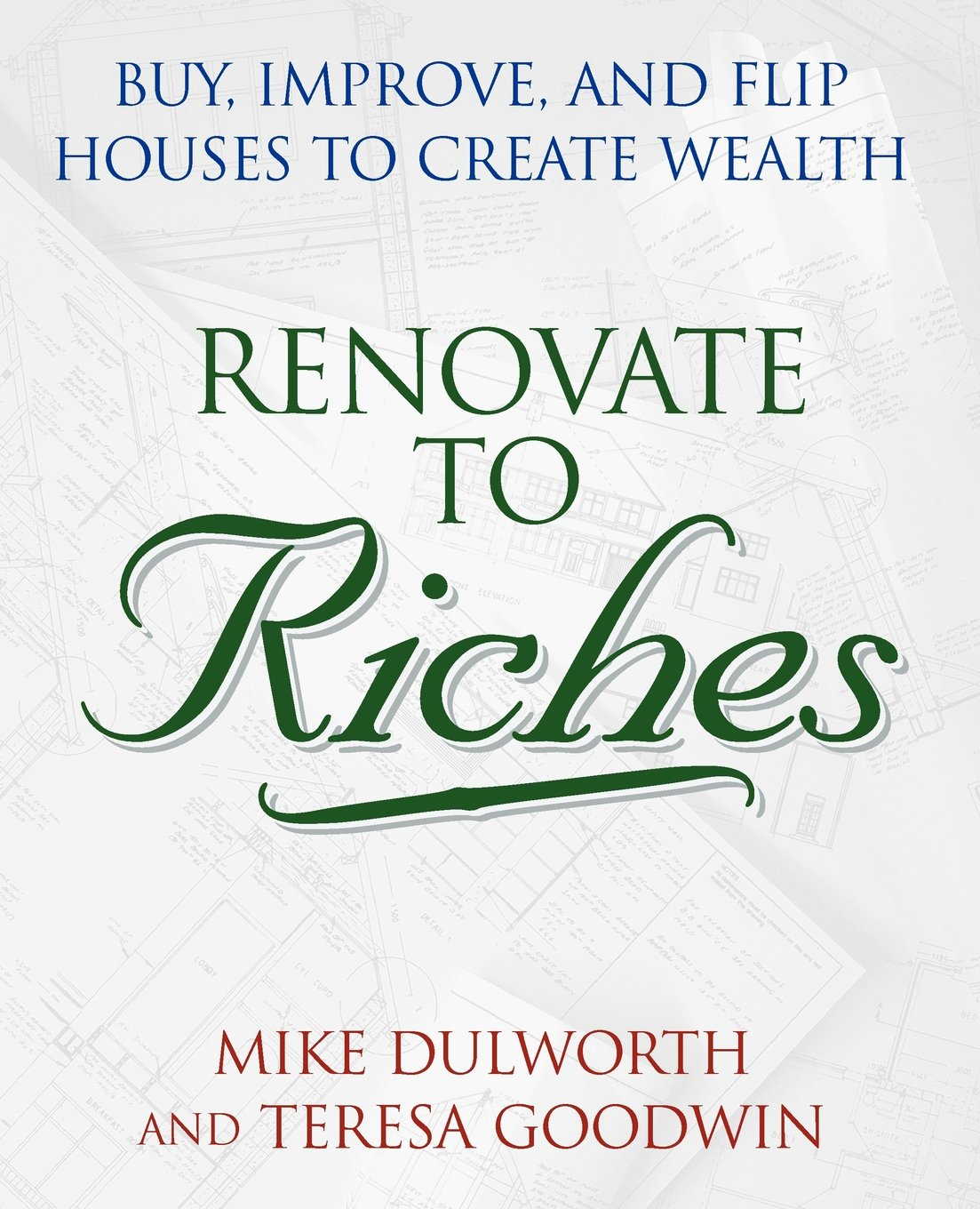 Renovate to Riches: Buy, Improve, and Flip Houses to Create Wealth free download