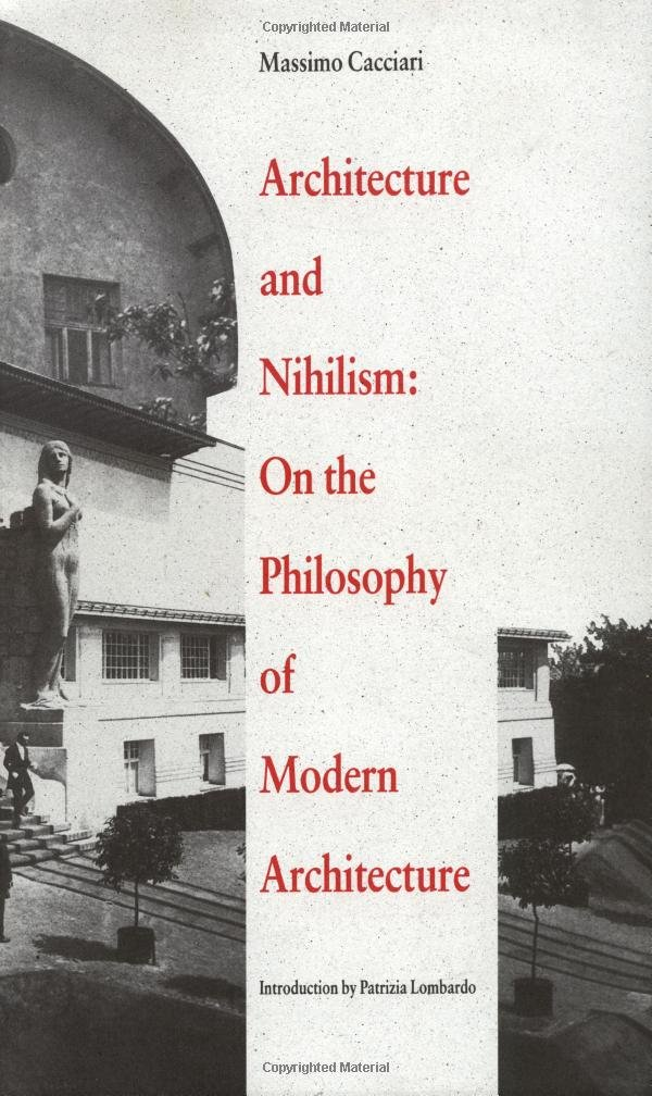 Architecture and Nihilism: On the Philosophy of Modern Architecture free download