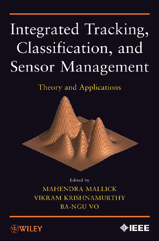 Integrated Tracking, Classification, and Sensor Management: Theory and Applications free download