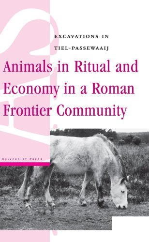 Animals in Ritual and Economy in a Roman Frontier Community: Excavations in Tiel-Passewaaij free download