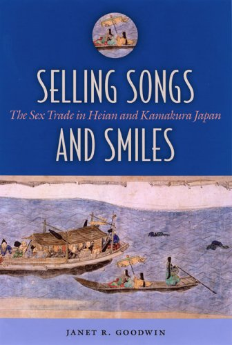 Selling Songs and Smiles: The Sex Trade in Heian and Kamakura Japan free download