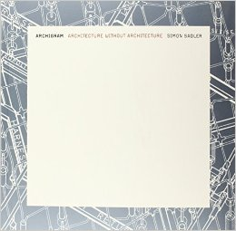 Archigram: Architecture without Architecture free download