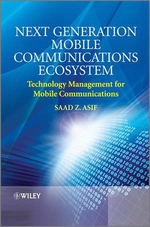 Next Generation Mobile Communications Ecosystem: Technology Management for Mobile Communications free download