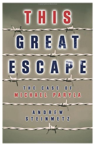 This Great Escape: The Case of Michael Paryla free download