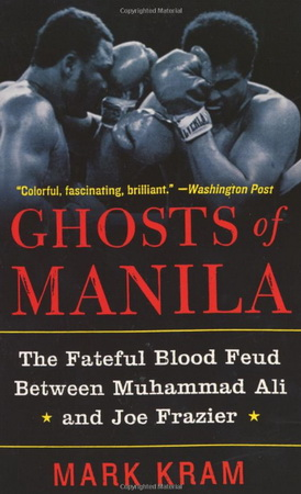 Ghosts of Manila: The Fateful Blood Feud Between Muhammad Ali and Joe Frazier free download