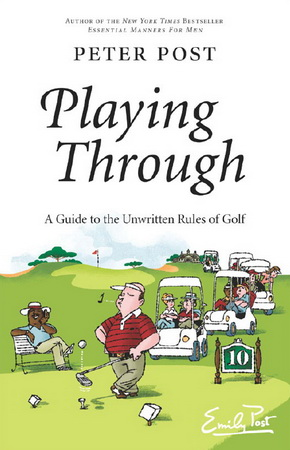 Playing Through: A Guide to the Unwritten Rules of Golf free download