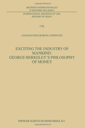 Exciting the Industry of Mankind George Berkeley's Philosophy of Money free download