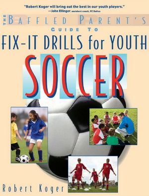 The Baffled Parent's Guide to Fix-It Drills for Youth Soccer (Baffled Parents Guides) free download