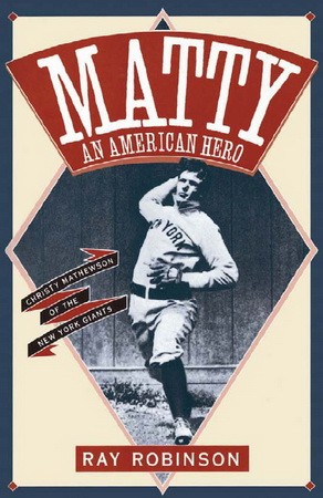 Matty: An American Hero: Christy Mathewson of the New York Giants free download