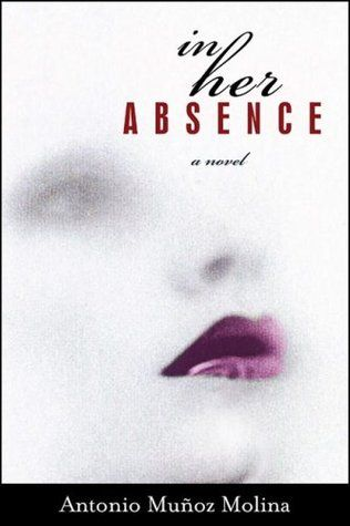 In Her Absence - Antonio Munoz Molina free download