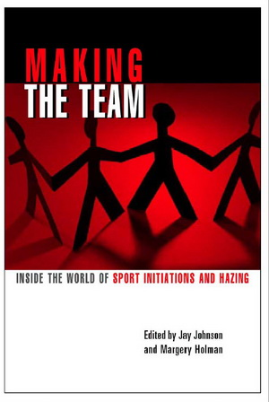 Making the Team: Inside the World of Sports Initiations and Hazing free download
