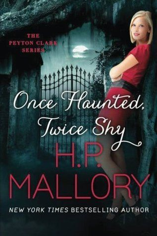 Once Haunted, Twice Shy (The Peyton Clark Series Book 2) by H.P. Mallory free download