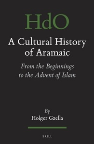 A Cultural History of Aramaic: From the Beginnings to the Advent of Islam free download