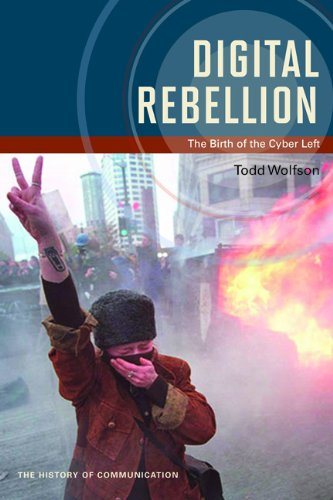 Digital Rebellion: The Birth of the Cyber Left free download