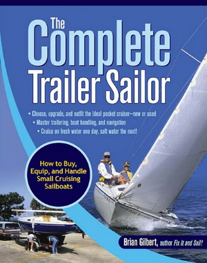 The Complete Trailer Sailor: How to Buy, Equip, and Handle Small Cruising Sailboats free download