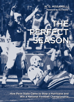 The Perfect Season: How Penn State Came to Stop a Hurricane and Win a National Football Championship free download