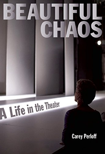 Beautiful Chaos: A Life in the Theater free download