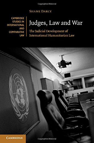 Judges, Law and War: The Judicial Development of International Humanitarian Law free download