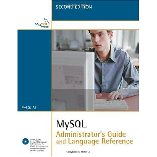 MySQL Administrator's Guide and Language Reference (2nd Edition) by MySQL AB free download