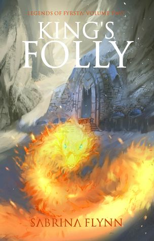 King's Folly (Legends of Fyrsta Book 2) free download