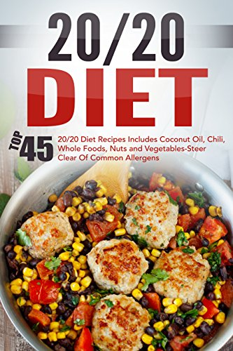20/20 Diet: Top 45 20/20 Diet Recipes free download