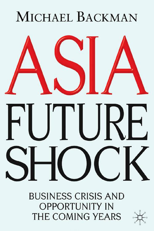 Asia Future Shock: Business Crisis and Opportunity in the Coming Years free download