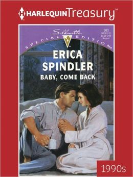 Baby, Come Back by Erica Spindler free download