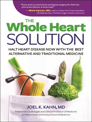 The Whole Heart Solution: Halt Heart Disease Now with the Best Alternative and Traditional Medicine free download