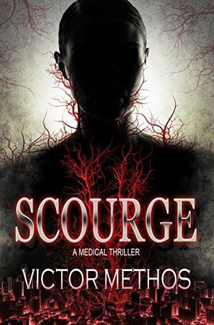 Scourge - A Medical Thriller (The Plague Trilogy Book 3) - Victor Methos free download