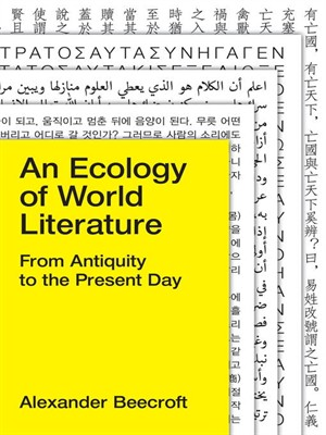 An Ecology of World Literature: From Antiquity to the Present Day free download
