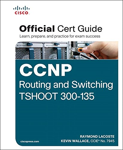 CCNP Routing and Switching TSHOOT 300-135 Official Cert Guide free download
