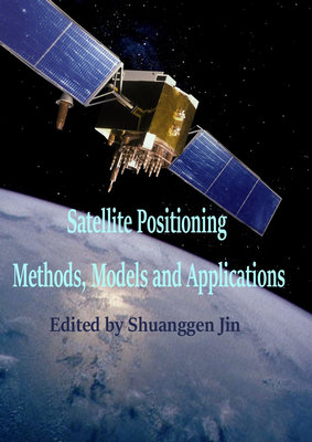Satellite Positioning: Methods, Models and Applications