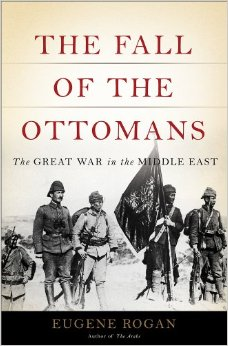 The Fall of the Ottomans: The Great War in the Middle East free download
