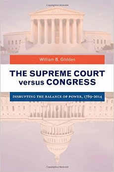 The Supreme Court versus Congress: Disrupting the Balance of Power, 1789-2014 free download
