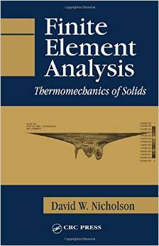 Finite Element Analysis: Thermomechanics of Solids free download