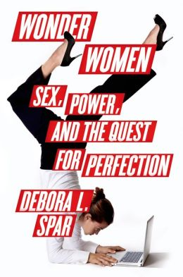 Wonder Women: Sex, Power, and the Quest for Perfection free download