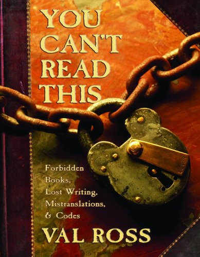 You Can't Read This: Forbidden Books, Lost Writing, Mistranslations, and Codes free download