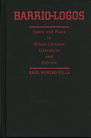 Barrio-Logos: Space and Place in Urban Chicano Literature and Culture free download