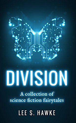 Division: A Collection of Science Fiction Fairytales free download